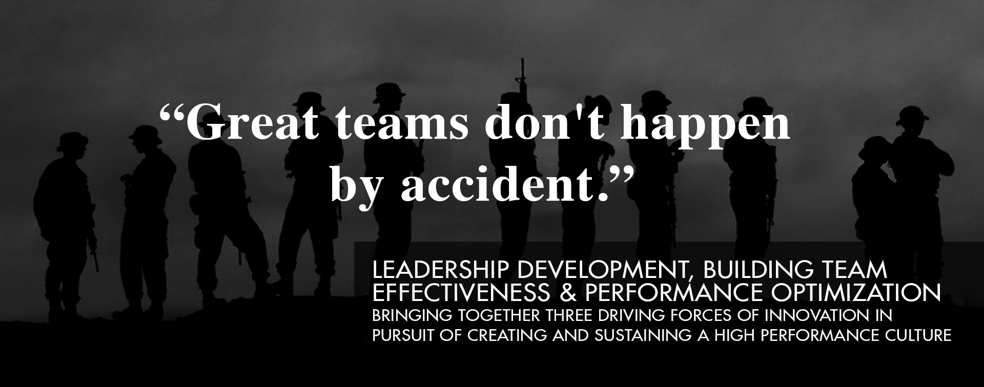 Slide 4 - Great Teams Don't Happen By Accident